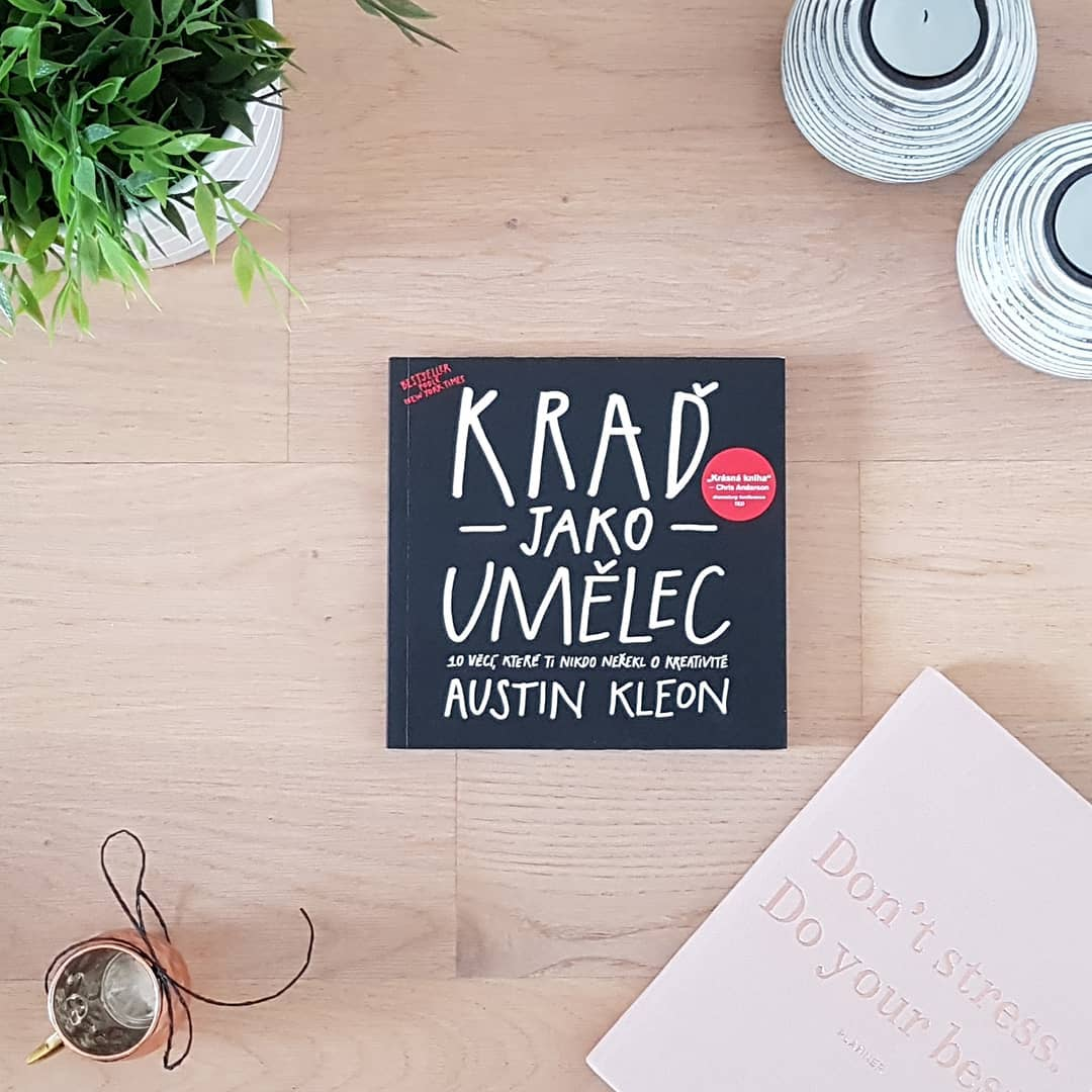 Kraď jako umělec  (Steal Like an Artist) - Austin Kleon