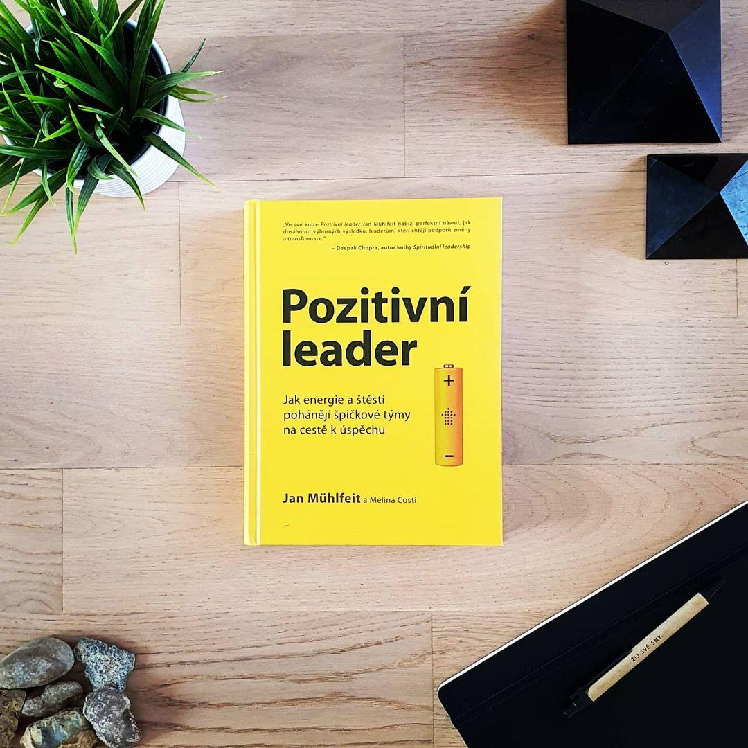 Pozitivní leader (The Positive Leader) - Jan Mühlfeit