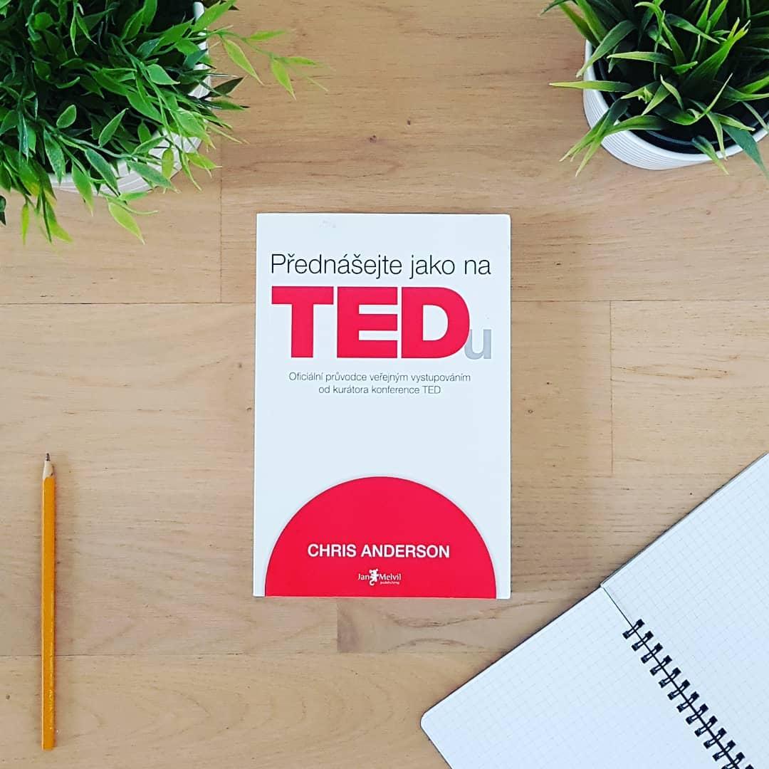 Přednášejte jako na TEDu (TED Talks: The Official TED Guide to Public Speaking) - Chris Anderson