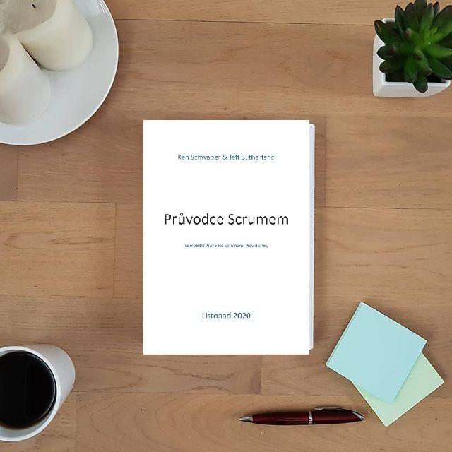 Průvodce Scrumem (Scrum Guide) - Jeff Sutherland, Ken Schwaber