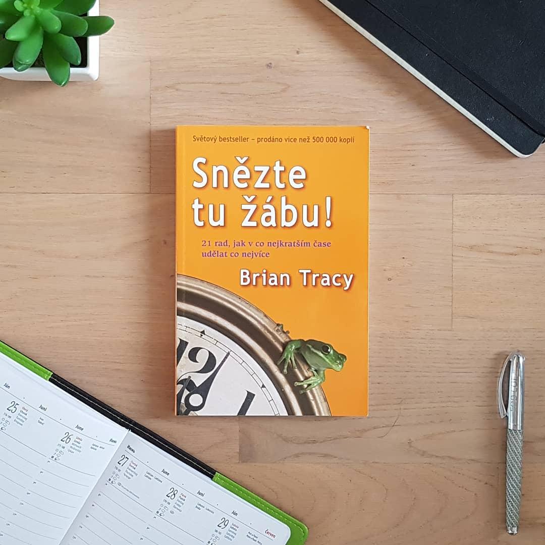 Snězte tu žábu!  (Eat that frog!) - Brian Tracy