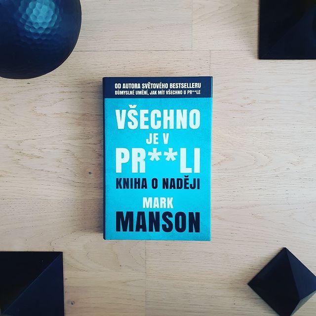 Všechno je v pr**li (Everything is F*cked) - Mark Manson